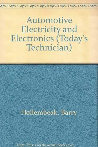 Automotive Electricity and Electronics (Today's Technician): Barry Hollembeak