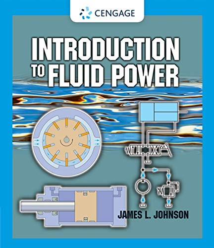 Introduction to Fluid Power: James L Johnson