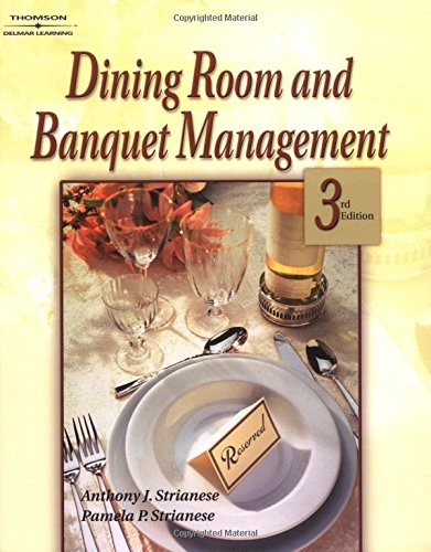 Dining Room and Banquet Management, 3rd: Strianese, Anthony J.; Strianese, Pamela P.