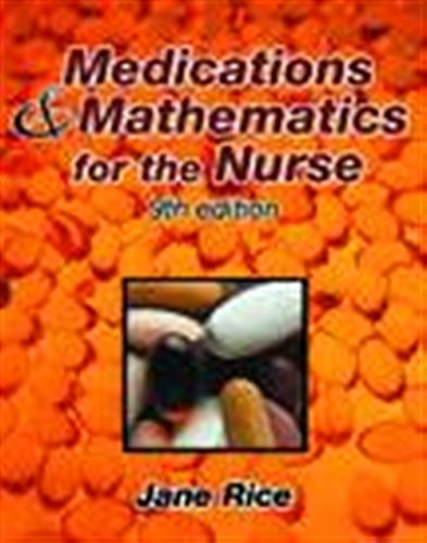 9780766830806: Medications and Mathematics for the Nurse