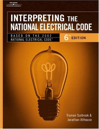 9780766834224: Interpreting the National Electrical Code: Based on the 2002 National Electrical Code, 6th Edition