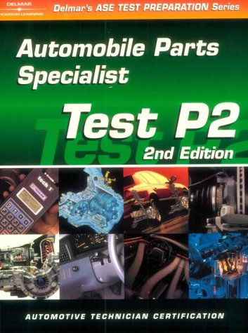 9780766834330: ASE Test Prep Series -- Automobile (P2): Automobile Parts Specialist (ASE Test Prep: Parts Specialist Test P2)