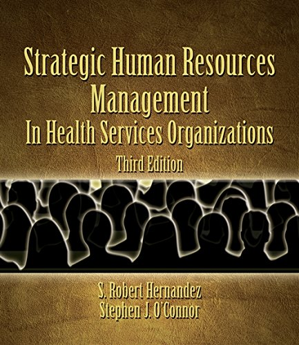 Strategic Human Resources Management in Health Services: Hernandez, S. Robert