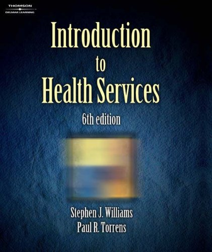 Introduction to Health Services: Paul R. Torrens;