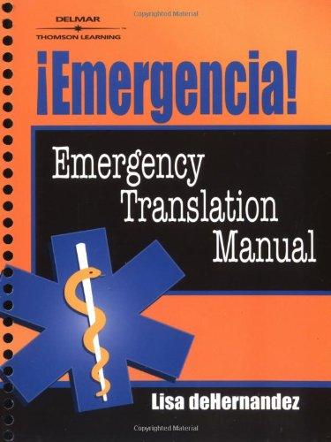 Emergencia!: Emergency Translation Manual: de Hernandez, Lisa