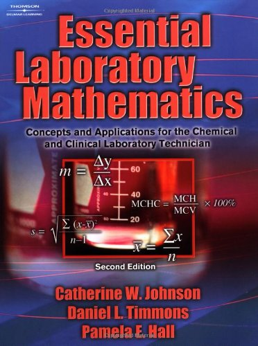 Download Essential Laboratory Mathematics: Concepts and Applications for the Chemical and Clinical Laboratory Technician