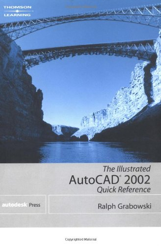 The Illustrated AutoCAD 2002 Quick Reference: Grabowski, Ralph
