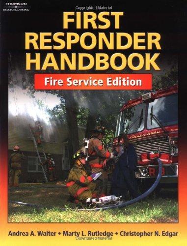 First Responder Handbook: Fire Service Edition: Rutledge, Marty, Edgar,