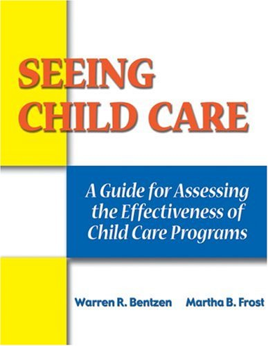 Seeing Child Care: A Guide For Assessing: Ph.D., Warren R.