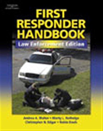First Responder Handbook: Law Enforcement Edition: Walter, Andrea A.;