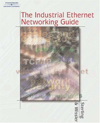 9780766842106: Industrial Ethernet Networking Guide: Understanding the Infrasturucture Connecting Business Enterprises, Factory Automation, and Control Systems