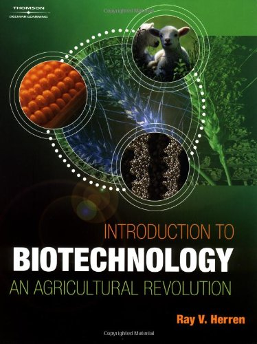 Introduction to Biotechnology: An Agricultural Revolution (076684272X) by Ray V Herren