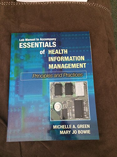 Lab Manual To Accompany Essentials Of Health Information Management: Principles And Practices: ...