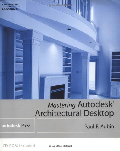 9780766848092: Mastering Autodesk Architectural Desktop