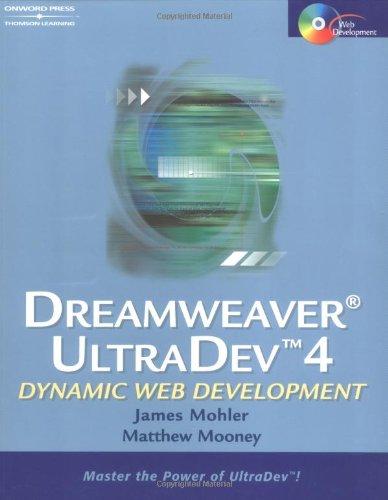 Dreamweaver UltraDev 4: Dynamic Web Development: Mooney, Matthew E, Mohler, James L.