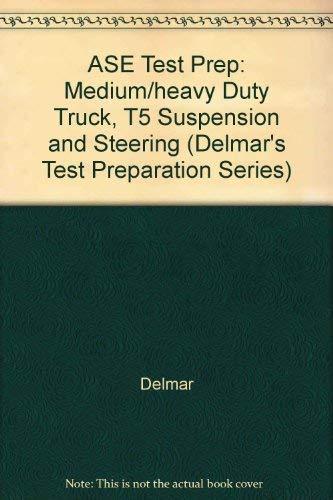 9780766848955: ASE Test Prep: Medium/Heavy Duty Truck: T5 Suspension and Steering (Delmar's Test Preparation Series)