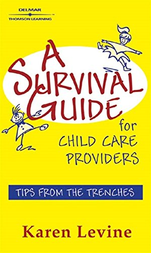 A Survival Guide for Child Care Providers (Early Childhood Education) (0766850013) by Karen Levine