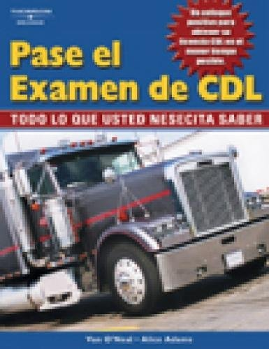 Pass The CDL Exam: Everything You Need to Know (Spanish Edition) (0766850161) by Alice Adams