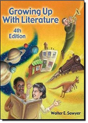 Growing Up With Literature, 4th: Sawyer, Walter E.; Sawyer, Jean C.