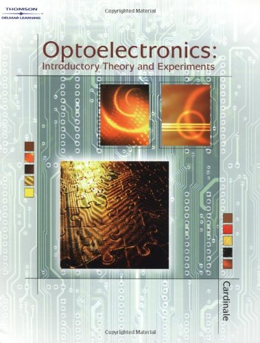 Optoelectronics Introductory Theory & Experiments: Cardinale, Gary