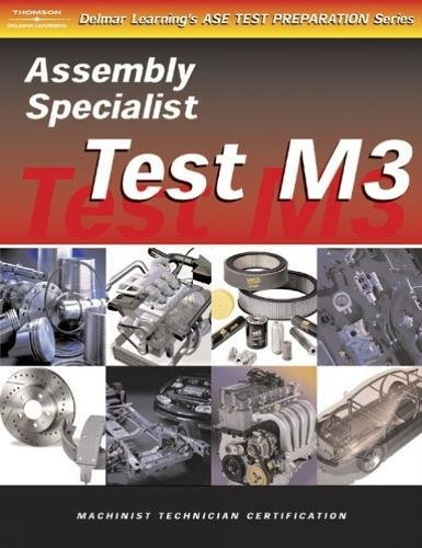 9780766862821: ASE Test Preparation for Engine Machinists - Test M3: Assembly Specialist (Gas or Diesel) (Delmar Learning's Ase Test Prep Series)