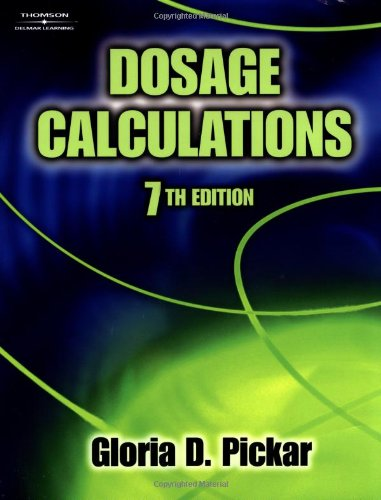 Dosage Calculations: Gloria D. Pickar