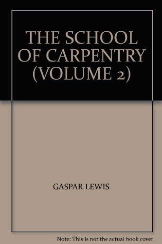 9780766872516: THE SCHOOL OF CARPENTRY (VOLUME 2)