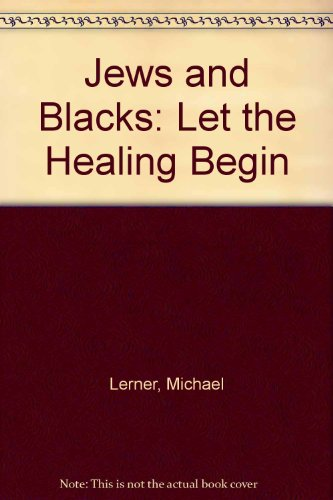 9780766905979: Jews and Blacks: Let the Healing Begin