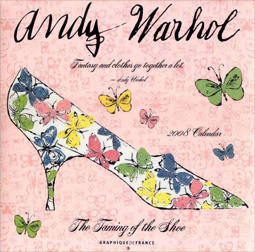 9780767148559: Andy Warhol The Taming of the Shoe 2008 Calendar