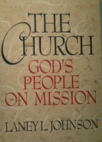 The Church God's People on Mission: Laney L. Johnson