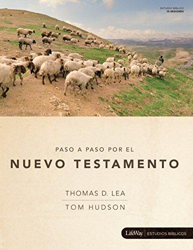 Paso a Paso por el Nuevo Testamento, Libro para el Discípulo (Spanish Edition) (0767325362) by Thomas Lea