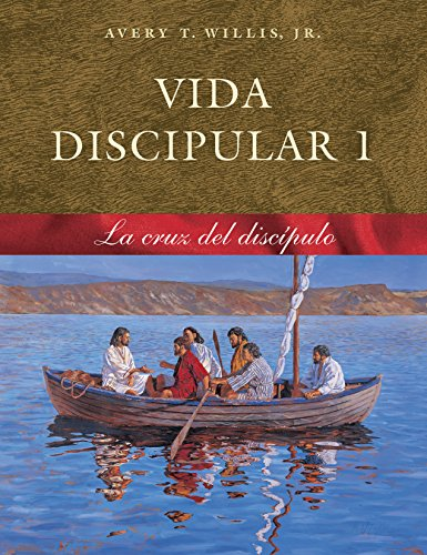 Vida Discipular 1: La Cruz del Discípulo (Masterlife) (Spanish Edition) (0767325974) by Avery T. Willis Jr.