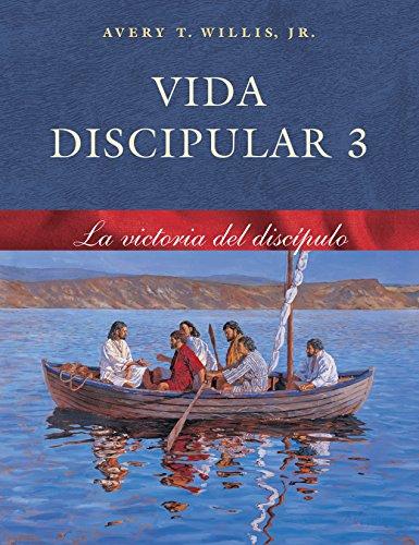 Vida Discipular 3: La Victoria del Discípulo: MasterLife 3: Disciple's Victory (Spanish Edition) (0767325990) by Avery T. Willis Jr.