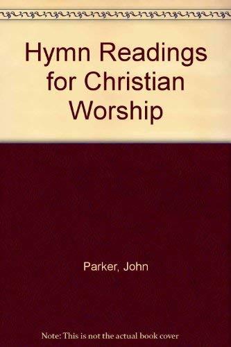 Hymn Readings for Christian Worship: John Parker