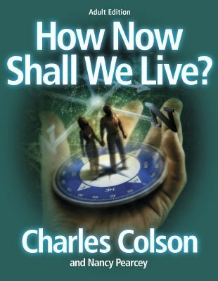 9780767331777: How Now Shall We Live Adult Edition For the Course CG-0555