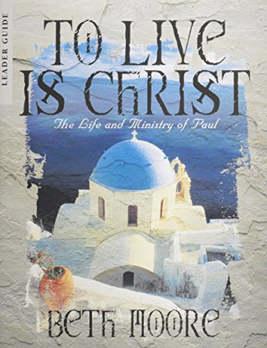 9780767334112: To Live is Christ - Leader Guide: The Life and Ministry of Paul
