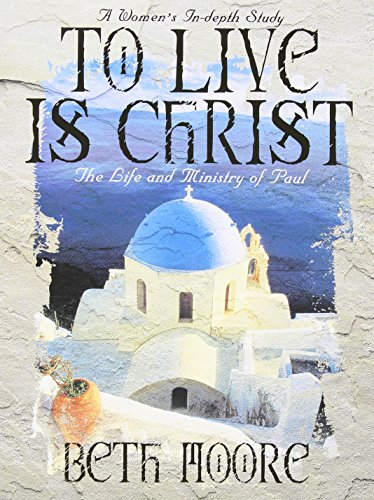 9780767334129: To Live Is Christ: The Life and Ministry of Paul - Member Book