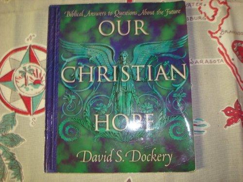 Our Christian Hope: David S. Dockery