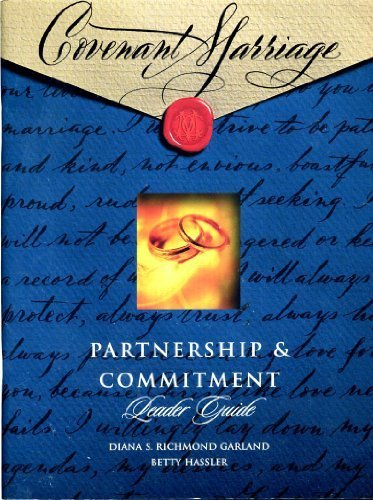 Covenant Marriage: Partnership & Commitment Leader Guide (0767335708) by Diana S. Richmond Garland; Betty Hassler