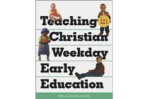 Teaching in Christian Weekday Early Education: Boucher, Pamela