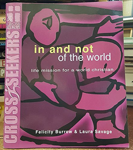 9780767390880: In and not of the world: Life mission for a world Christian