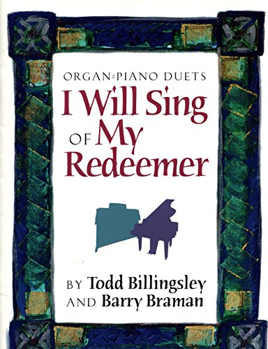 9780767390927: I Will Sing of My Redeemer: Piano/Organ Duet Book
