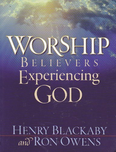 Worship : Believers Experiencing God