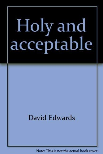 Holy and acceptable: Building a pure temple: Edwards, David