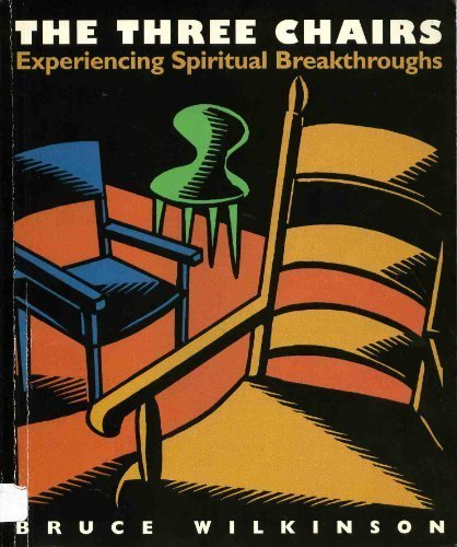 The Three Chairs: Experiencing Spiritual Breakthroughs