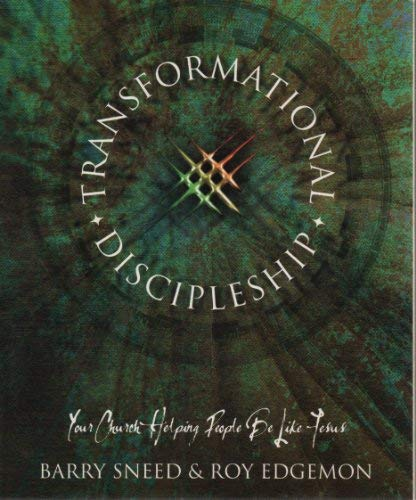 Transformational Discipleship: Your Church Helping People Be Like Jesus: Barry Sneed