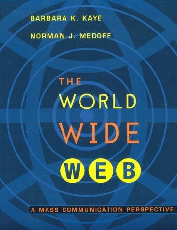 The World Wide Web: A Mass Communication: Barbara K. Kaye,