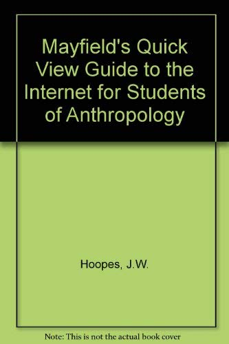 Mayfield's Quick View Guide to the Internet: John W. Hoopes,
