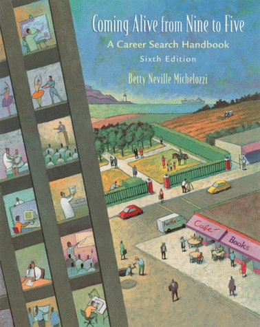 9780767402163: Coming Alive from Nine to Five: A Career Search Handbook