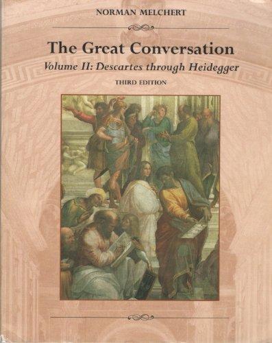 The Great Conversation: Descartes Through Heidegger: Melchert, Norman